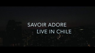 SAVOIR ADORE IN CHILE – EPK